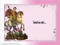 Personalizare felicitari cu text de Sfântul Gheorghe Sfantul Gheorghe