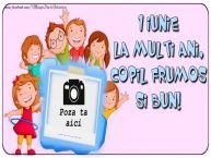 Personalizare felicitari de Ziua Copilului 1 Iunie   La multi ani, copil frumos si bun! ...