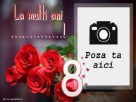 Personalizare felicitari de Ziua femeii 8 martie   La multi ani ...! - Rama foto