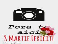 Personalizare felicitari de Ziua femeii 8 martie   8 Martie Fericit! - Rama foto