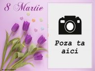 Personalizare felicitari de Ziua femeii 8 martie   8 Martie - Rama foto