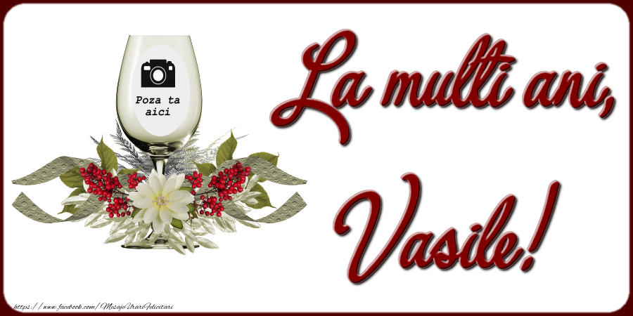 Personalizare felicitari de la multi ani | La multi ani, Vasile!