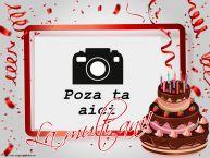 Personalizare felicitari de la multi ani | La mulți ani! - Rama foto de La Multi Ani