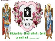 Personalizare felicitari de Sfintii Mihail si Gavril | 8 Noiembrie - Sfinții Mihail si Gavril La multi ani, ...! - Rama foto