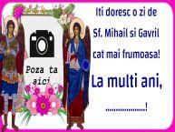 Personalizare felicitari de Sfintii Mihail si Gavril | Iti doresc o zi de Sf. Mihail si Gavril cat mai frumoasa! La multi ani, ...! - Rama foto