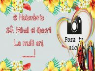 Personalizare felicitari de Sfintii Mihail si Gavril | 8 Noiembrie Sf. Mihail si Gavril La multi ani, ...! - Rama foto