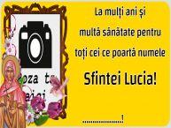 Personalizare felicitari de Sfânta Lucia | La mulți ani și multă sănătate pentru toți cei ce poartă numele Sfintei Lucia! ...!