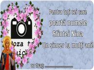 Personalizare felicitari de Sfânta Nina | Pentru toți cei care poartă numele Sfintei Nina Un sincer La mulţi ani! ...