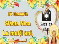 Personalizare felicitari de Sfânta Nina | 14 Ianuarie Sfânta Nina La mulți ani, ...! - Rama foto