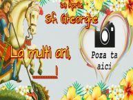 Personalizare felicitari de Sfântul Gheorghe   23 Aprilie Sf. Gheorghe La multi ani, ...! - Rama foto