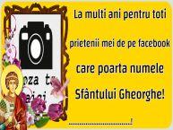 Personalizare felicitari de Sfântul Gheorghe   La multi ani pentru toti prietenii mei de pe facebook care poarta numele Sfântului Gheorghe! ...! - Rama foto