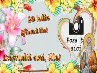 Personalizare felicitari de Sfantul Ilie | 20 Iulie Sfântul Ilie! La multi ani, Ilie! ...! - Rama foto