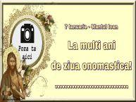 Personalizare felicitari de Sfântul Ioan   7 Ianuarie - Sfantul Ioan La multi ani de ziua onomastica! ...