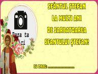Personalizare felicitari de Sfântul Ștefan   Sfântul Ștefan La multi ani de Sarbatoarea Sfantului Ștefan! ...