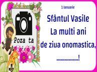Personalizare felicitari de Sfântul Vasile | 1 Ianuarie Sfântul Vasile La multi ani de ziua onomastica, ...! - Rama foto