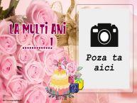 Personalizare felicitari de zi de nastere | La multi ani ...! - Rama foto