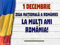 Personalizare felicitari Ziua Nationala a Romaniei | 1 Decembrie Ziua națională a României La mulți ani România! ...!