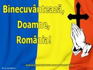 Personalizare felicitari Ziua Nationala a Romaniei | Binecuvântează, Doamne, România! ...!