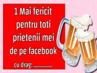 Personalizare felicitari de 1 Mai - Ziua Muncii | 1 Mai fericit pentru toti prietenii mei de pe facebook cu stima: ...