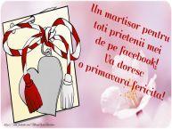 Personalizare felicitari de Martisor 1 Martie | Un martisor pentru toti prietenii mei de pe facebook! Va doresc o primavara fericita!