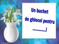 Personalizare felicitari de Martisor 1 Martie | Un buchet de ghiocei pentru ...!
