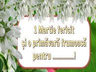 Personalizare felicitari de Martisor 1 Martie | 1 Martie fericit și o primăvară frumoasă pentru ...!