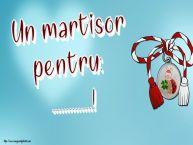 Personalizare felicitari de Martisor 1 Martie | Un martisor pentru: ...!