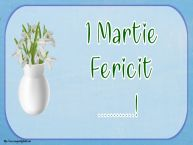 Personalizare felicitari de Martisor 1 Martie | 1 Martie Fericit ...!