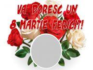 Personalizare felicitari de Ziua femeii 8 martie   Va doresc un 8 Martie fericit! - Rama foto de 8 Martie