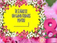 Personalizare felicitari de Ziua femeii 8 martie | De 8 Martie un gand frumos pentru ...!
