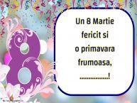 Personalizare felicitari de Ziua femeii 8 martie | Un 8 Martie fericit si o primavara frumoasa, ...!
