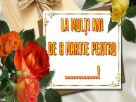 Personalizare felicitari de Ziua femeii 8 martie | La mulți ani de 8 Martie pentru ...!
