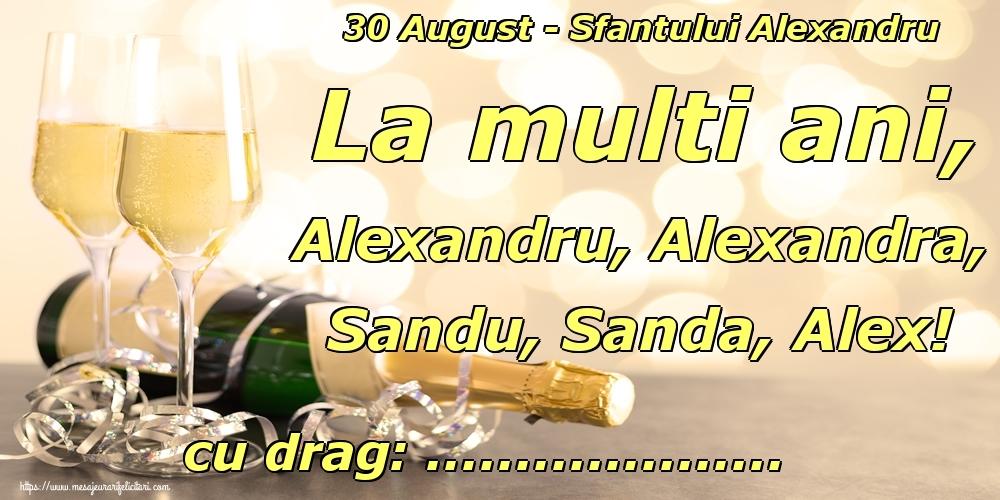 Personalizare felicitari de Sfântul Alexandru | 30 August - Sfantului Alexandru La multi ani, Alexandru, Alexandra, Sandu, Sanda, Alex! ...!
