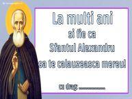 Personalizare felicitari de Sfântul Alexandru | La multi ani si fie ca Sfantul Alexandru sa te calauzeasca mereu! ...!