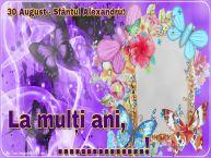 Personalizare felicitari de Sfântul Alexandru | 30 August - Sfântul Alexandru! La mulți ani, ...! -
