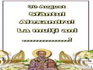 Personalizare felicitari de Sfântul Alexandru | 30 August Sfântul Alexandru! La mulți ani ...!