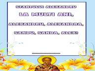 Personalizare felicitari de Sfântul Alexandru | Sfantului Alexandru La multi ani, Alexandru, Alexandra, Sandu, Sanda, Alex! ...