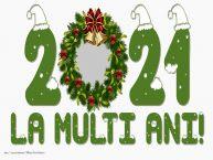 Personalizare felicitari de Anul Nou   2021 La multi ani!