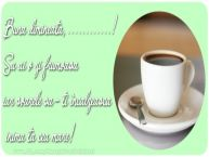 Personalizare felicitari de buna dimineata | Buna dimineata, .... Sa ai o zi frumoasa.