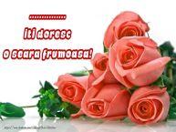 Personalizare felicitari de buna seara | Trandafiri pentru ... iti doresc o seara frumoasa!