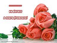 Personalizare felicitari de buna seara | Trandafiri pentru ... va doresc o seara frumoasa!