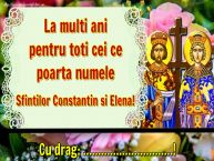 Personalizare felicitari de Sfintii Constantin si Elena | La multi ani pentru toti cei ce poarta numele Sfintilor Constantin si Elena! Cu drag: ...!