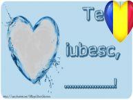 Personalizare felicitari de Dragobete   Te iubesc, ...!