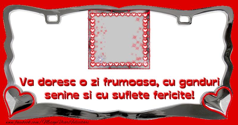 Personalizare felicitari de dragoste | Va doresc o zi frumoasa, cu ganduri senine si cu suflete fericite!