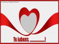 Personalizare felicitari de dragoste | Te iubesc, ...!