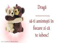 Personalizare felicitari de dragoste | Draga ..., sa-ti amintesti in fiecare zi ca te iubesc!