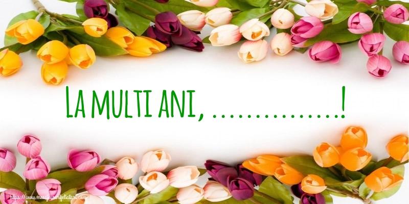 Personalizare felicitari de la multi ani   La multi ani, ...!