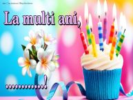 Personalizare felicitari de la multi ani | La mulți ani, ...!