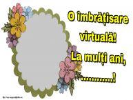 Personalizare felicitari de la multi ani | O îmbrățisare virtuală! La mulți ani, ...! -