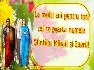 Personalizare felicitari de Sfintii Mihail si Gavril | La multi ani pentru toti cei ce poarta numele Sfintilor Mihail si Gavril! ...